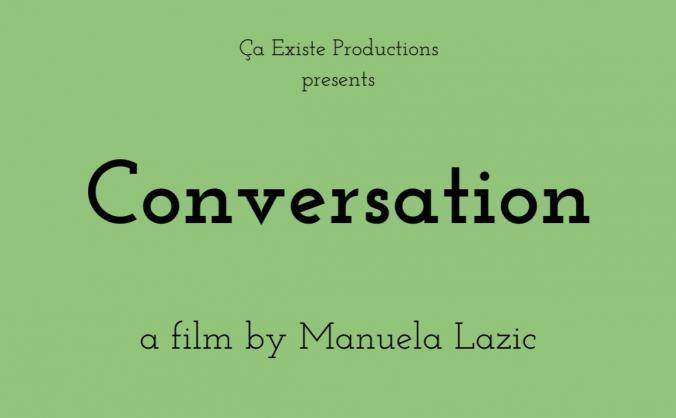 """Conversation,"" a short film by Manuela Lazic"