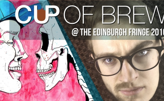 Cup of Brew @ The Edinburgh Fringe 2016