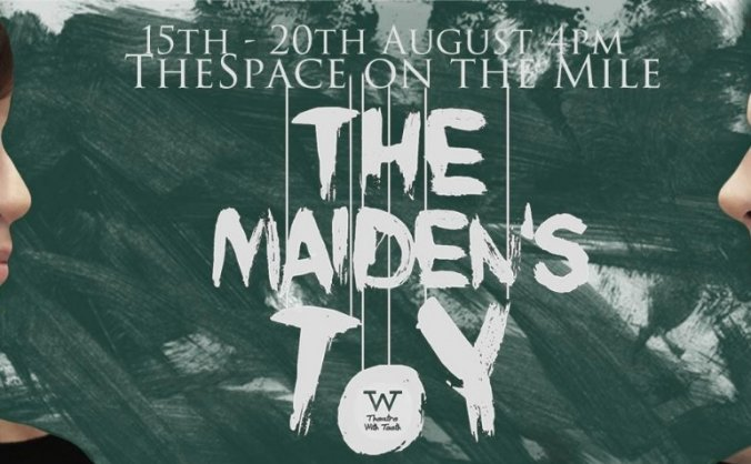 Help The Maiden's Toy get to Edinburgh Festival!