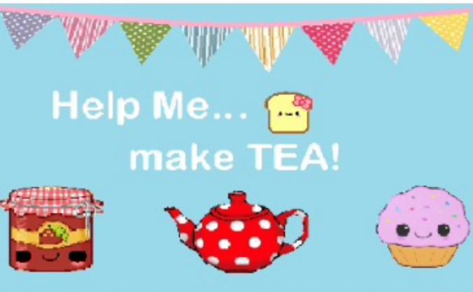 Help me make TEA!