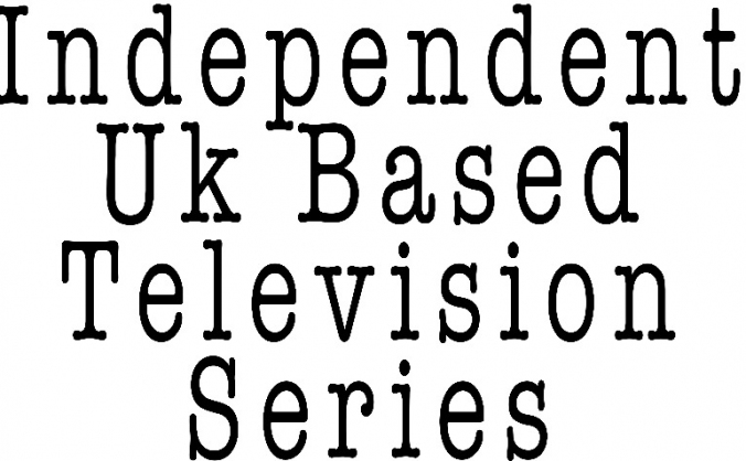 Independent Uk Based Television Series