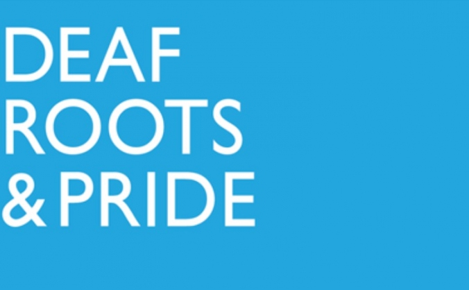 Deaf Roots and Pride