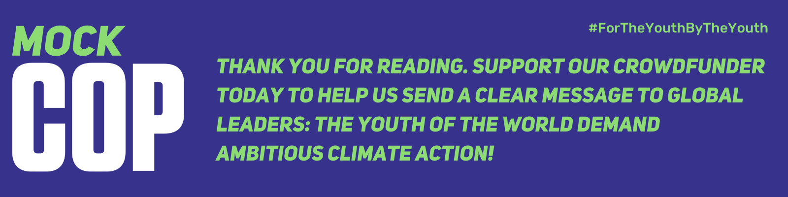 Thank you for reading. Support our crowdfunder today to help us send a clear message to global leaders: the youth of the world demand ambitious climate action!