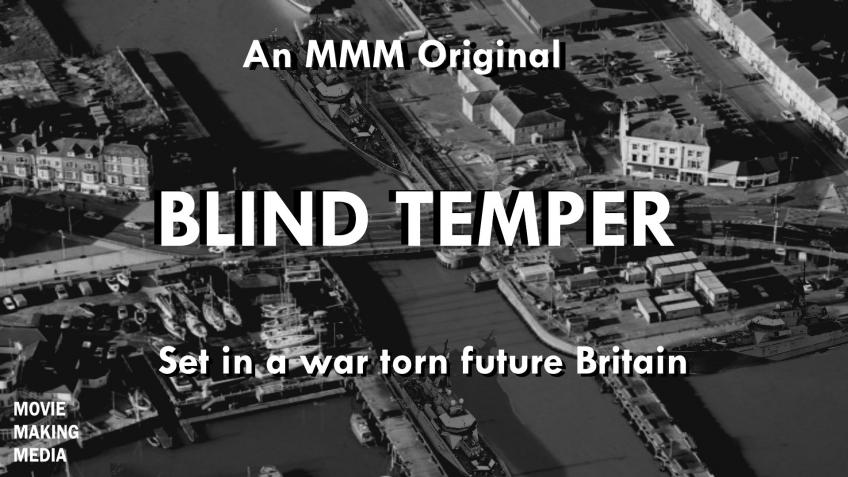 Blind Temper - An 8 Part Police/WW3 Based Series