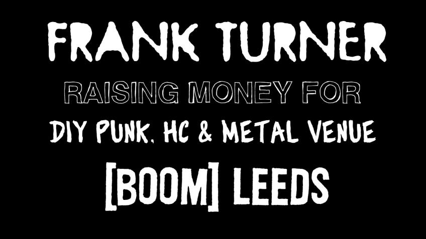 Help Frank Turner raise money to save BOOM Leeds.