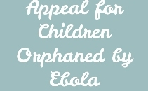 Appeal for Children Orphaned by Ebola