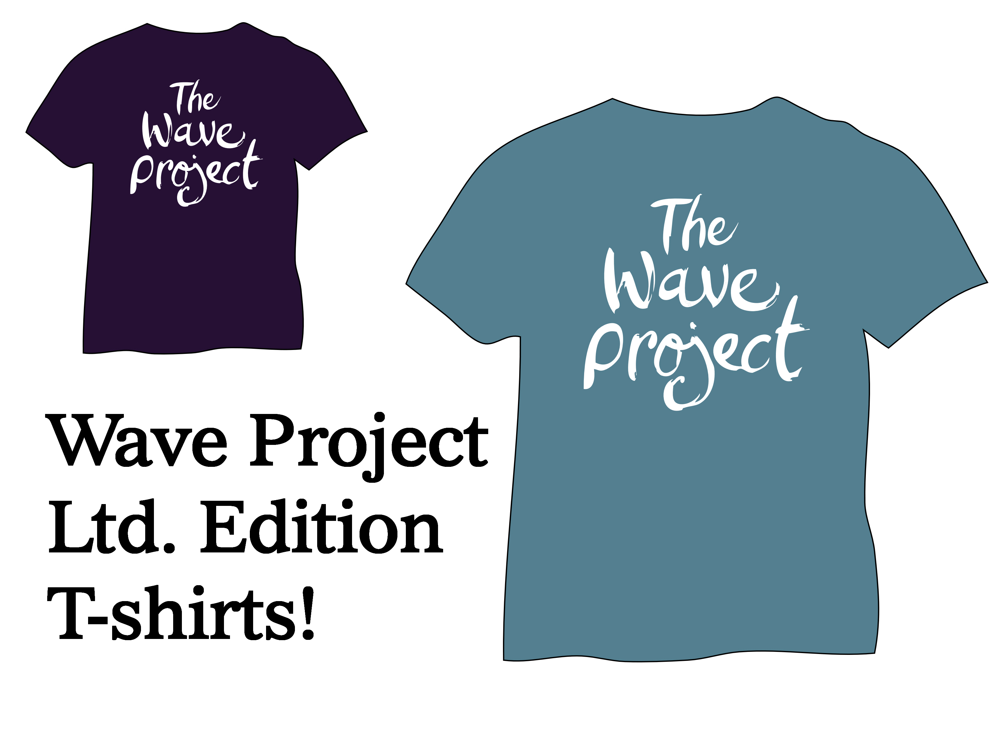 Wave Project ltd. edition tees!