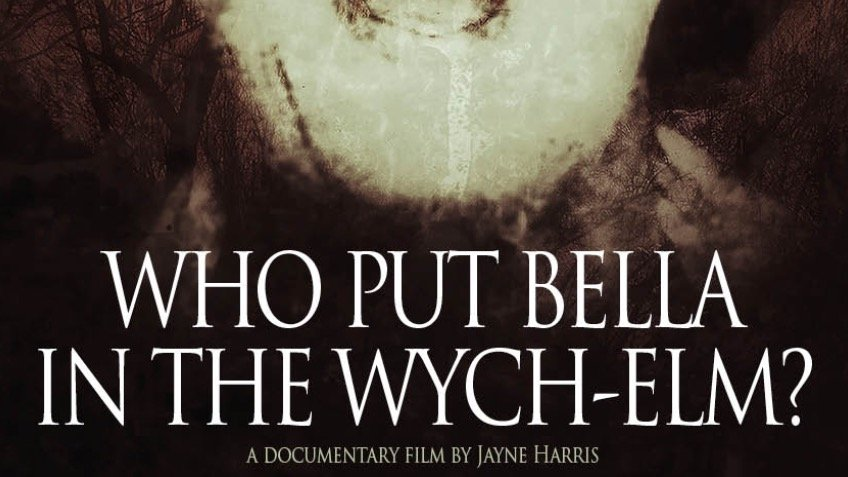 """Who put Bella in the Wych-Elm?"" - The Documentary"