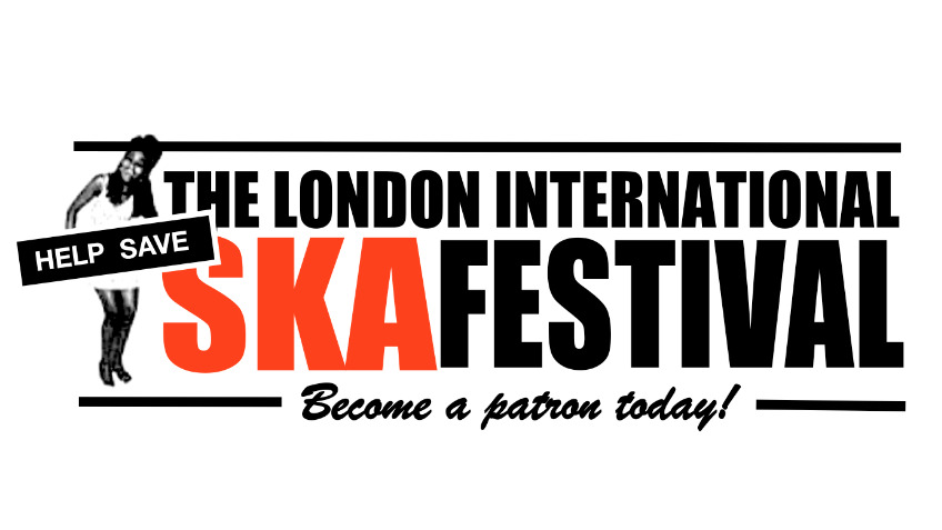 Help save The London Intl Ska Festival