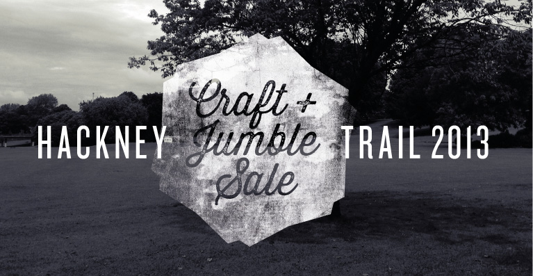 Hackney Craft & Jumble Sale Trail 2013