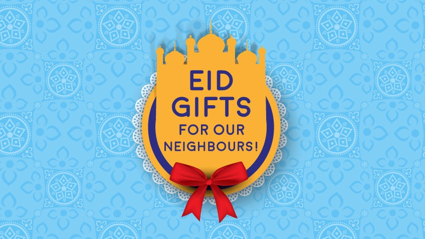 Eid gifts for our neighbours!