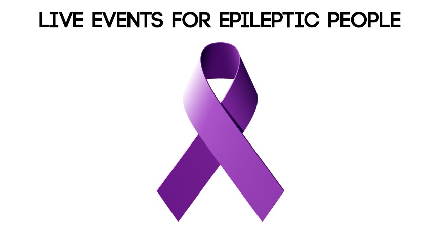 Live events for Epileptic people to attend