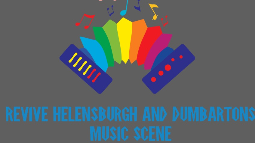 Revive the music scene in Helensburgh & Dumbarton
