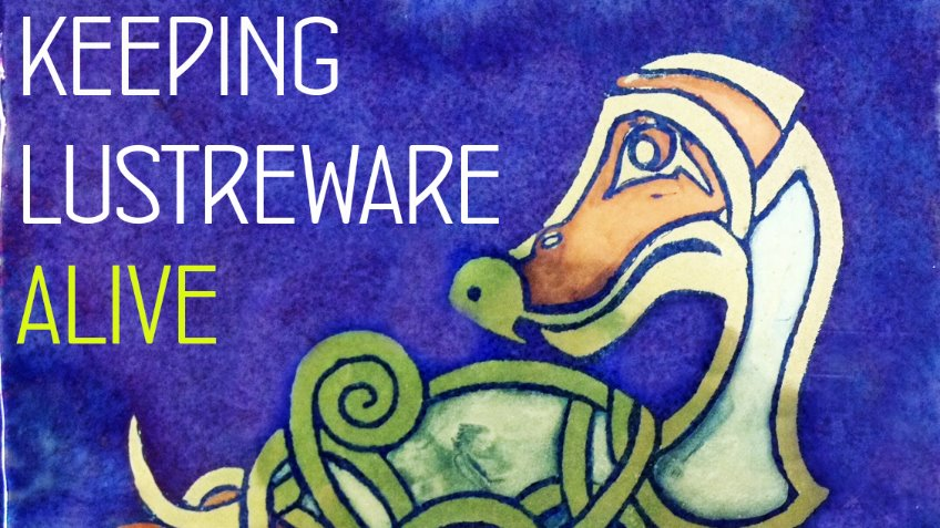 Keeping Lustreware Pottery alive in the uk!