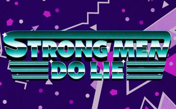 Strong men do lie image