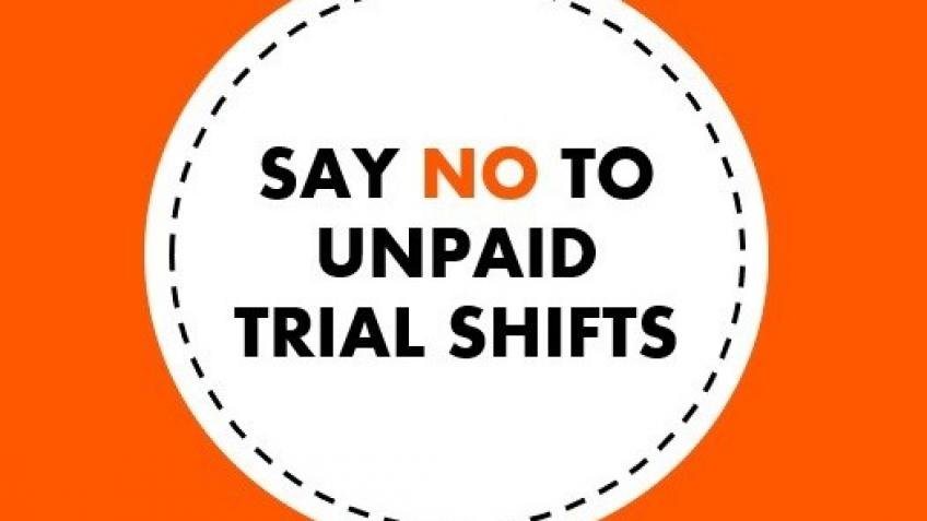 Say No To Unpaid Trial Shifts