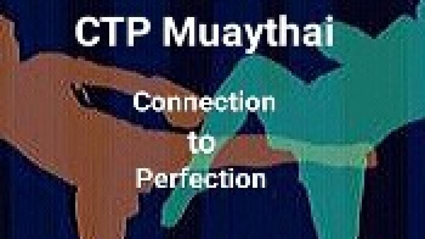 CTP Muaythai (Connection to Perfection Thaiboxing)