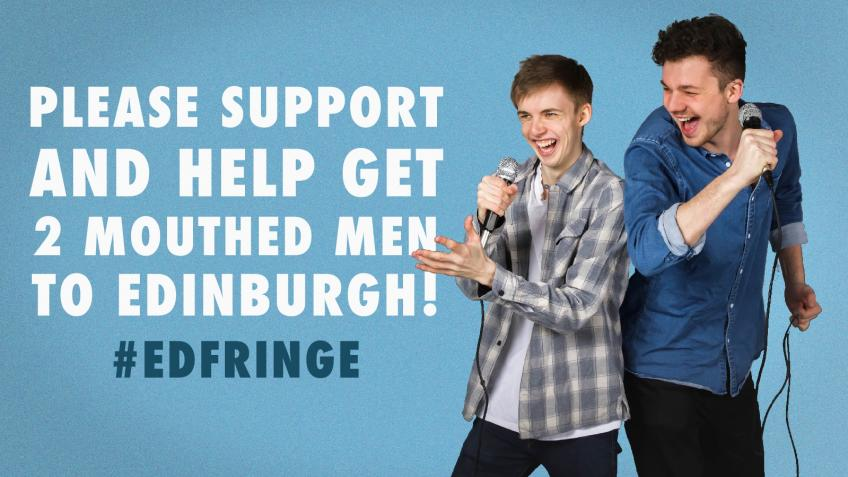 The 2 Mouthed Men Show | #EdFringe #MakeYourFringe