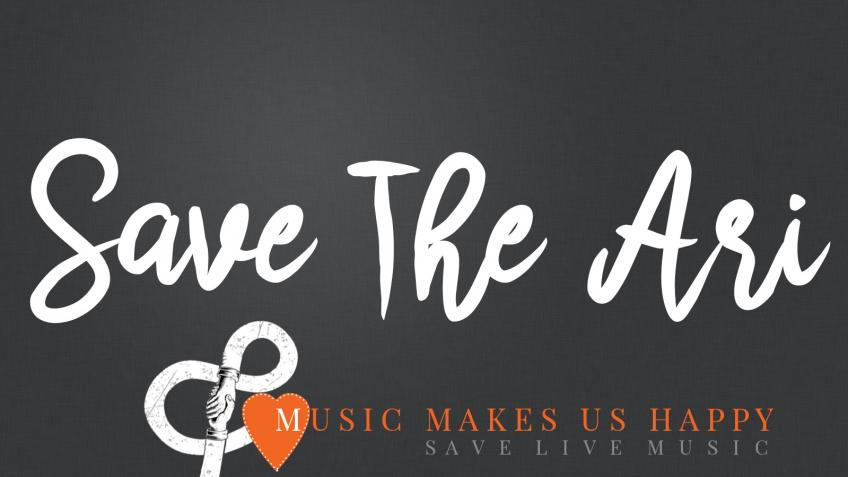 Save The Ari - Save Live Music