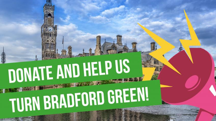 Bradford Green Party General Election Fund