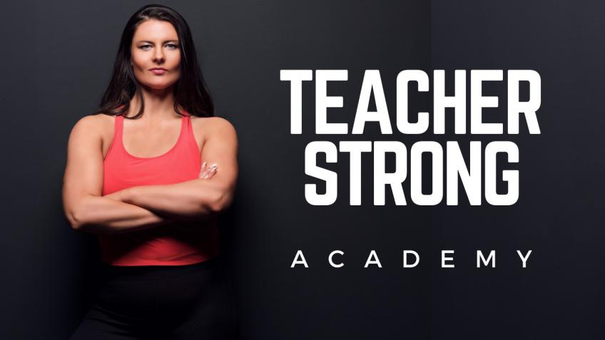 Teacher Strong Academy - Health and Wellness
