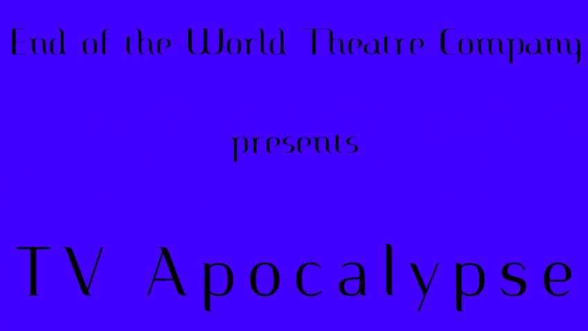 TV Apocalypse to the Edinburgh Fringe