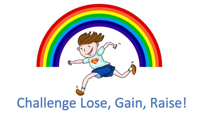 Challenge Lose, Gain, Raise!