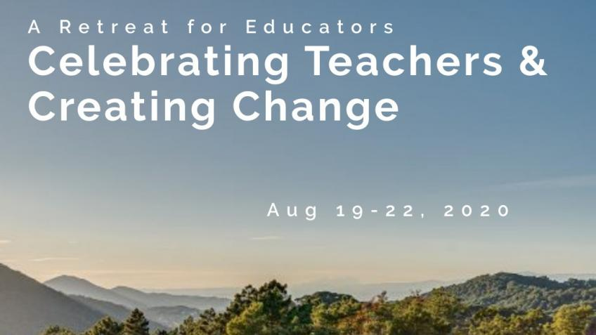 Celebrating Teachers & Creating Change: Retreat