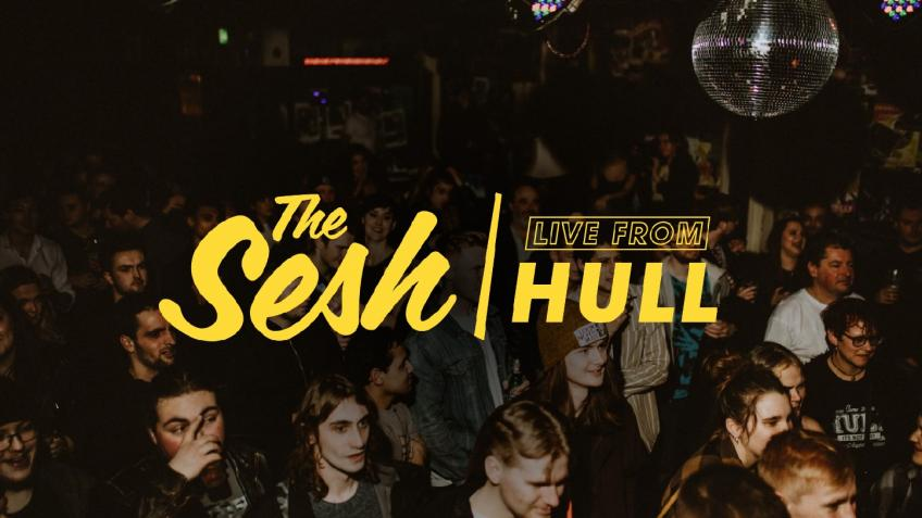 The Sesh Live From Hull