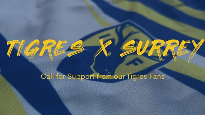 Bringing Tigres to Surrey to Support 2020/21 games