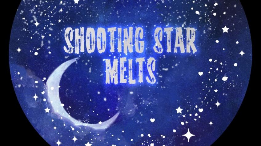 Shooting Star Melts
