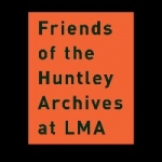 Friends of the Huntley Archives at LMA Foundation
