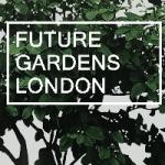 Future Gardens London