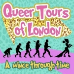 Queer Tours of London - a Mince through Time
