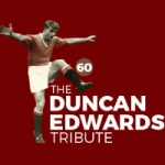 The Duncan Edwards 60th Anniversary Tribute