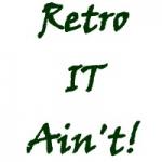 Retro IT Ain't!