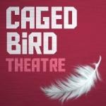 Caged Bird Theatre
